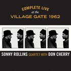 SONNY ROLLINS Sonny Rollins Quartet With Don Cherry : Complete Live At The Village Gate 1962 album cover