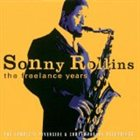 SONNY ROLLINS The Freelance Years: The Complete Riverside & Contemporary Recordings album cover