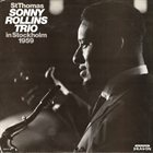 SONNY ROLLINS St Thomas - Sonny Rollins Trio In Stockholm 1959 album cover