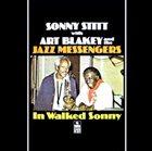 SONNY STITT In Walked Sonny (With Art Blakey & The Jazz Messengers) album cover