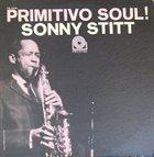 SONNY STITT Primitivo Soul album cover