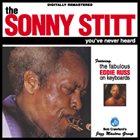 SONNY STITT The Sonny Stitt You've Never Heard album cover