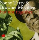 SONNY TERRY & BROWNIE MCGHEE But Not Together album cover