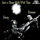 SONNY TERRY & BROWNIE MCGHEE Just A Closer Walk With Thee album cover