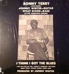 SONNY TERRY Sonny Terry Featuring Johnny Winter, Willie Dixon, Styve Homnick ‎: I Think I Got The Blues album cover