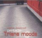 SOPHIA DOMANCICH Sophia Domancich Pentacle : Triana Moods album cover