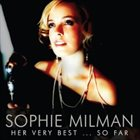 SOPHIE MILMAN Her Very Best...So Far album cover