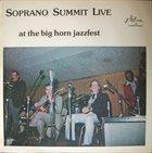 SOPRANO SUMMIT / SUMMIT REUNION Live At The Big Horn Jazzfest album cover