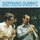 SOPRANO SUMMIT / SUMMIT REUNION Soprano Summit : Recorded Live At Illiana Jazz Club, November 7, 1978 album cover