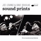 SOUND PRINTS (JOE LOVANO & DAVE DOUGLAS) Live At Monterey Jazz Festival album cover