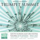 SOUTH FLORIDA JAZZ ORCHESTRA Trumpet Summit album cover