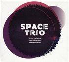 SPACE TRIO Space Trio : Jivko Bratanov, Vasil Hajigrudev, Georgi Angelov album cover