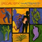 SPECIAL EFX Masterpiece album cover