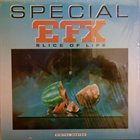 SPECIAL EFX Slice Of Life album cover