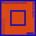 SPECTRAL (REMPIS/JOHNSTON/OCHS) Rempis/Johnston/Ochs : Neutral Nation album cover
