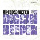 SPEEDOMETER Diggin Deeper album cover