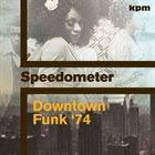 SPEEDOMETER Downtown Funk '74 album cover