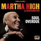 SPEEDOMETER Martha High & Speedometer : Soul Overdue album cover