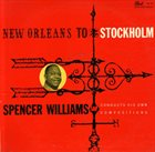 SPENCER WILLIAMS New Orleans To Stockholm album cover