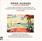 SPIKE HUGHES High Yellow album cover