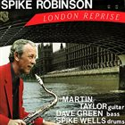 SPIKE ROBINSON London Reprise album cover