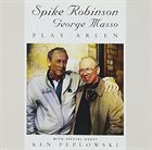 SPIKE ROBINSON Play Arlen (with George Masso) album cover