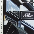 SPIKE ROBINSON Spike Robinson with Eddie Thompson Trio : At Chesters album cover