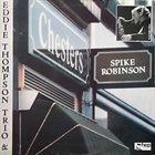 SPIKE ROBINSON Spike Robinson With Eddie Thompson Trio :