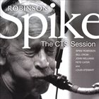 SPIKE ROBINSON The CTS Session album cover