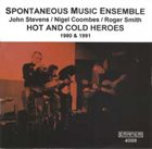 SPONTANEOUS MUSIC ENSEMBLE Hot And Cold Heroes album cover