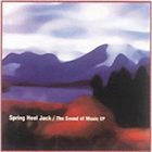 SPRING HEEL JACK The Sound of Music EP album cover