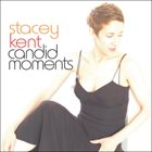 STACEY KENT Candid Moments album cover