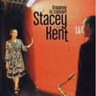 STACEY KENT Dreamer In Concert album cover