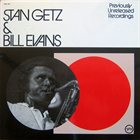 STAN GETZ — Previously Unreleased Recordings (aka Stan Getz & Bill Evans) album cover