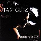 STAN GETZ Anniversary! album cover