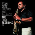 STAN GETZ Bossas And Ballads The Lost Sessions album cover