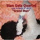 STAN GETZ Grand Stan - Live in Italy 1974 album cover