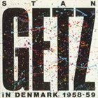 STAN GETZ In Denmark 1958-59 album cover