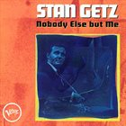 STAN GETZ Nobody Else But Me album cover