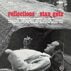 STAN GETZ Reflections album cover