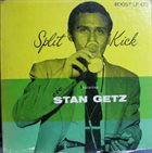 STAN GETZ Split Kick album cover