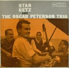 STAN GETZ Stan Getz and the Oscar Peterson Trio album cover
