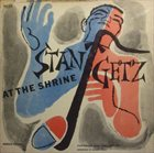 STAN GETZ Stan Getz at The Shrine album cover