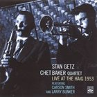 STAN GETZ Stan Getz - Chet Baker Quartet : Live At The Haig 1953 album cover