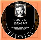STAN GETZ The Chronological Classics: Stan Getz 1946-1949 album cover
