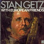 STAN GETZ With European Friends album cover