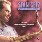 STAN GETZ Yours And Mine album cover