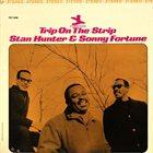STAN HUNTER Stan Hunter & Sonny Fortune : Trip On The Strip album cover
