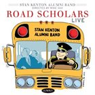 STAN KENTON ALUMNI BAND Road Scholars (Live) album cover