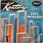 STAN KENTON City of Glass album cover